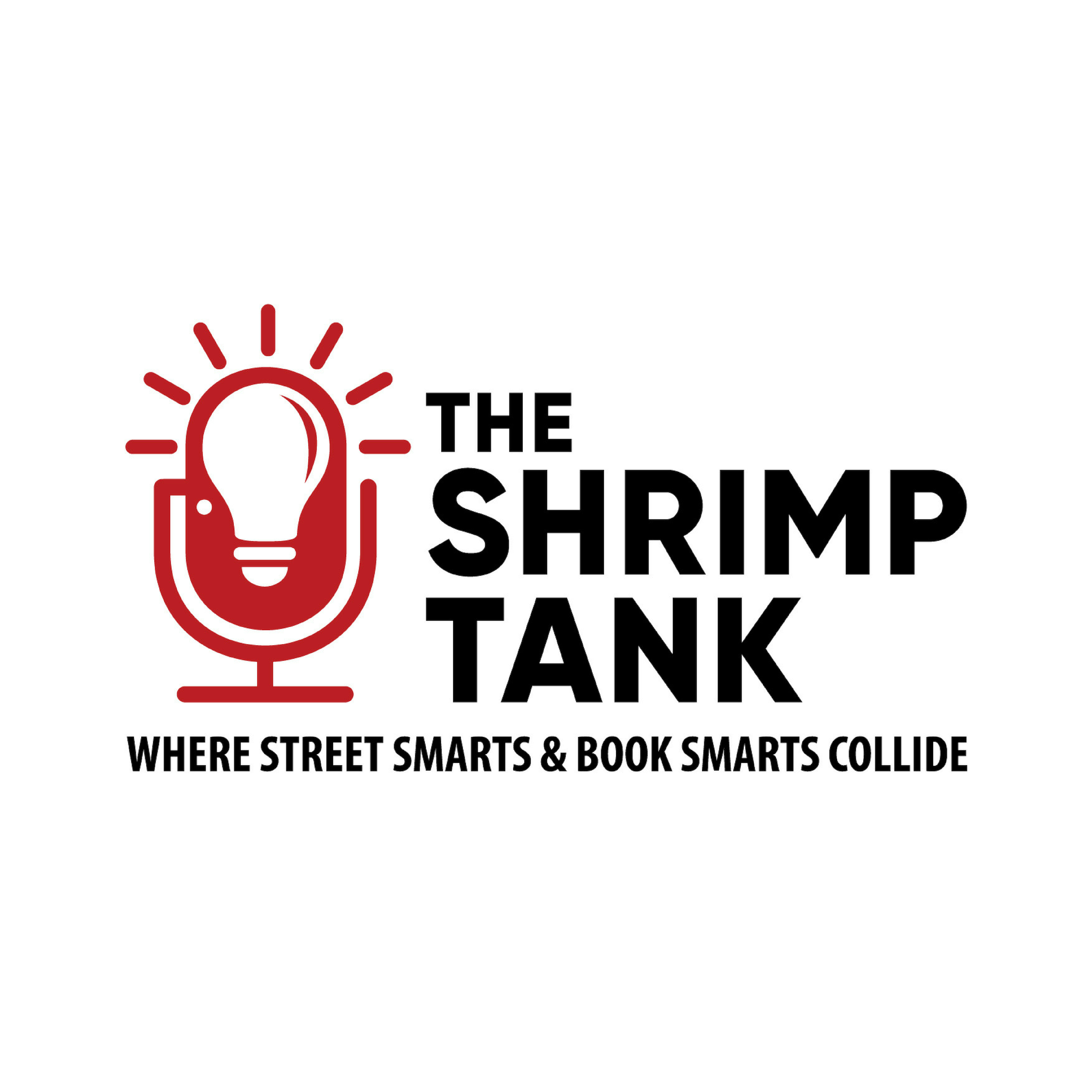 d77c5424ac The Shrimp Tank Podcast - The Best Entrepreneur Podcast In The Country by  The Shrimp Tank on Apple Podcasts